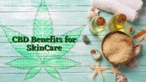 CBD Benefits for SkinCare